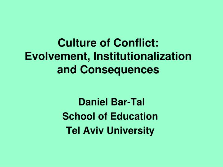 culture of conflict evolvement institutionalization and consequences n.