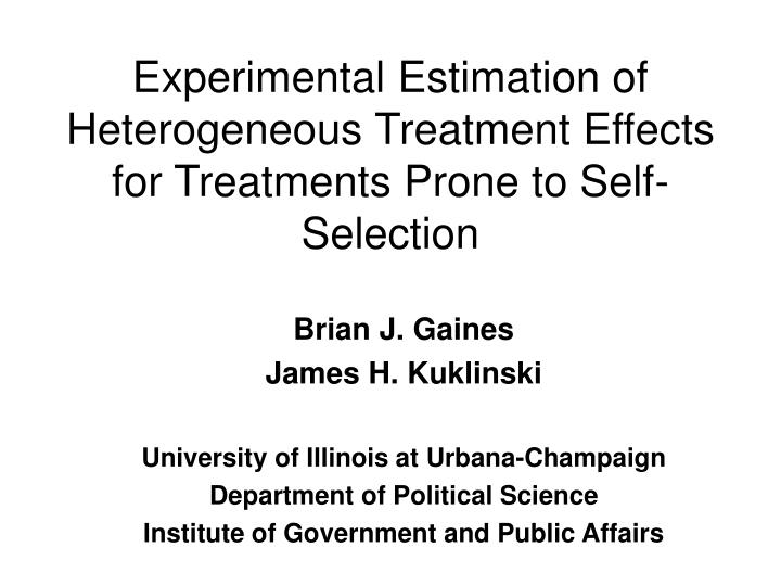 experimental estimation of heterogeneous treatment effects for treatments prone to self selection n.