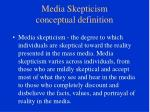 media skepticism conceptual definition
