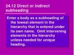 24 12 direct or indirect subheading