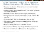 ccna discovery 2 working at a small to medium business or isp course objectives