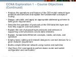 ccna exploration 1 course objectives continued