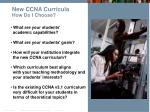 new ccna curricula how do i choose