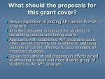 what should the proposals for this grant cover