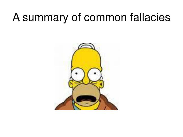 a summary of common fallacies n.