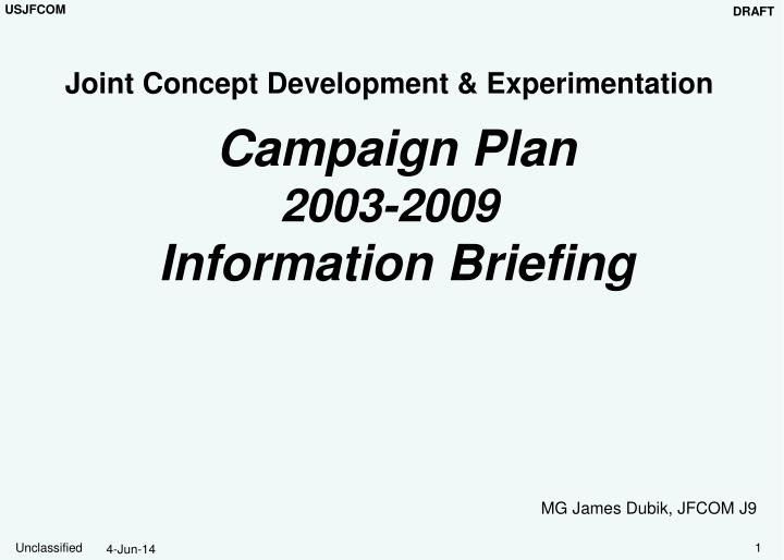 joint concept development experimentation campaign plan 2003 2009 information briefing n.