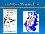 not all food webs are equal