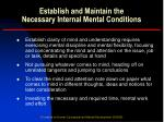 establish and maintain the necessary internal mental conditions10