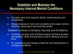establish and maintain the necessary internal mental conditions11