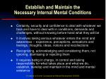 establish and maintain the necessary internal mental conditions12