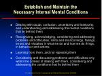 establish and maintain the necessary internal mental conditions13
