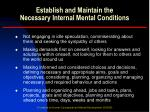 establish and maintain the necessary internal mental conditions14