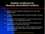 establish and maintain the necessary internal mental conditions15