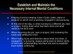 establish and maintain the necessary internal mental conditions16