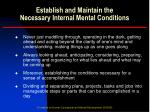 establish and maintain the necessary internal mental conditions17