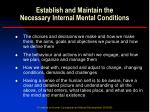 establish and maintain the necessary internal mental conditions3