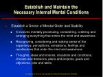 establish and maintain the necessary internal mental conditions4