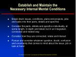 establish and maintain the necessary internal mental conditions7