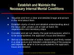 establish and maintain the necessary internal mental conditions8