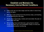 establish and maintain the necessary internal mental conditions9