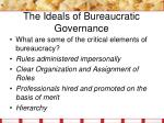 the ideals of bureaucratic governance1