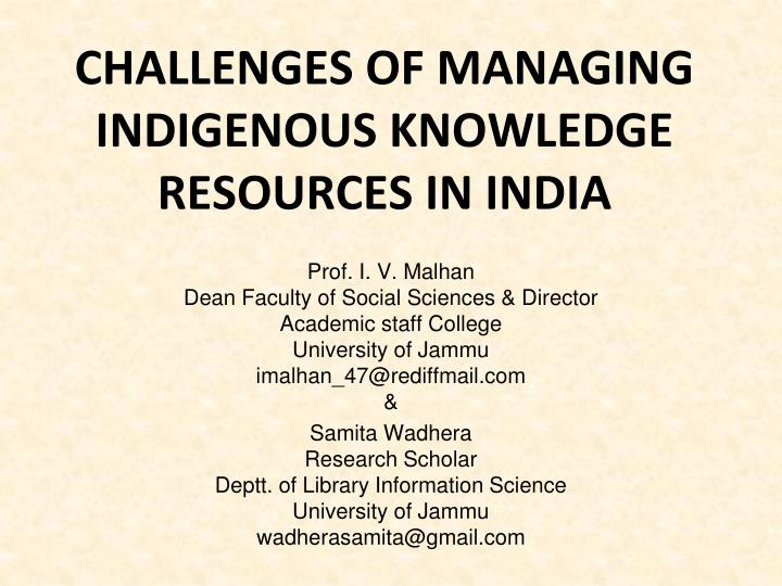 challenges of managing indigenous knowledge resources in india n.