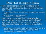 don t let it happen today
