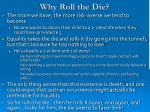 why roll the die