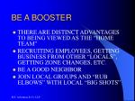 be a booster