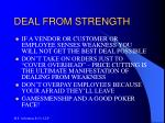 deal from strength