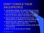 don t coddle your salespeople