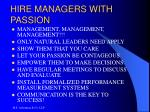 hire managers with passion