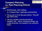 compact planning vs past planning efforts part 1