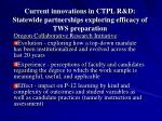 current innovations in ctpl r d statewide partnerships exploring efficacy of tws preparation