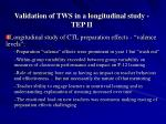 validation of tws in a longitudinal study tep ii