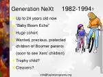 generation next 1982 1994