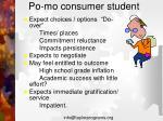 po mo consumer student