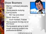 show boomers