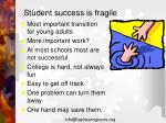 student success is fragile