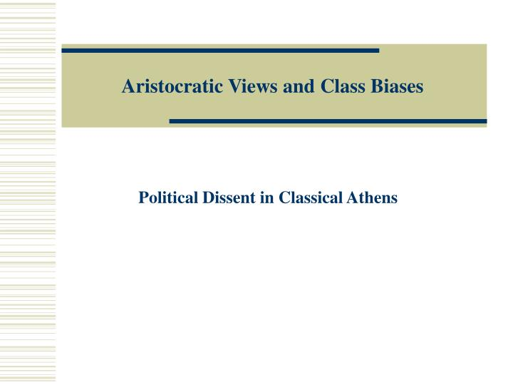 aristocratic views and class biases n.