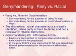 gerrymandering party vs racial
