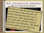 okay if an essay is a car what part of the car would be the thesis