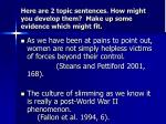 here are 2 topic sentences how might you develop them make up some evidence which might fit