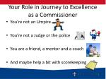 your role in journey to excellence as a commissioner