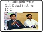 press conference held at chandigarh press club dated 11 june 2012