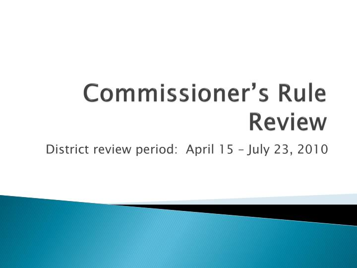 commissioner s rule review n.