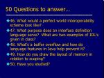 50 questions to answer11