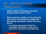 alt 2 ethnic or cultural explanations
