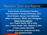 research team and reports