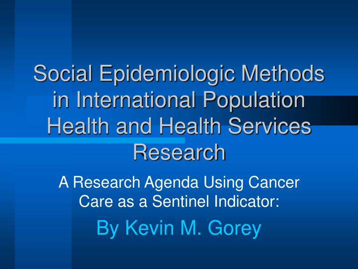 social epidemiologic methods in international population health and health services research n.